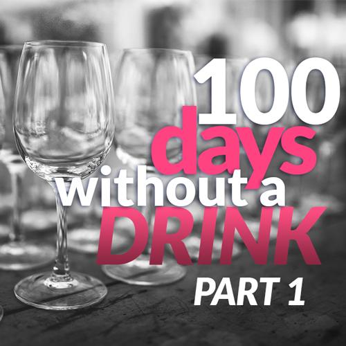 100dayswithoutadrinkp1-square